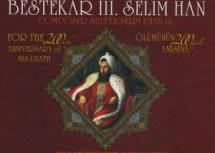 Vefâtının 200. Yılında 3. Selim Han