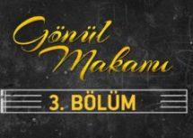 Pir Sultan Abdal – Gönül Makamı 3.Bölüm